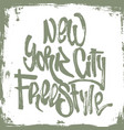 new york city freestyle lettering with grunge vector image vector image