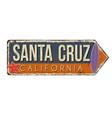 santa cruz vintage rusty metal sign vector image vector image