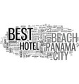 best hotel in panama city beach text word cloud vector image vector image