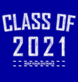 class 2021 funny graduation banner vector image vector image