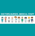 set of doctornursesmedicine staff in flat style vector image