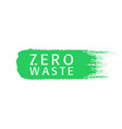 zero waste text title with worn effect on green vector image