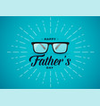happy fathers day banner design with spectacles vector image vector image