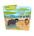 hunting sport african safari hunter and animals vector image