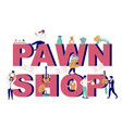 pawnshop typography banner template flat vector image