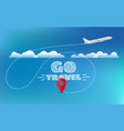 go travel concept travel banner with aircraft and vector image