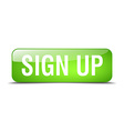 sign up green square 3d realistic isolated web vector image vector image