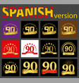 spanish set of number ninety 90 years vector image