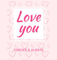 valentine s day card love design with heart quote vector image vector image