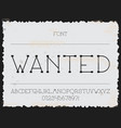 wanted font alphabet vector image