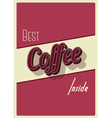 Best coffee inside vector image vector image