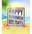 Happy summer holidays Summer background with vector image