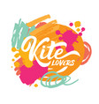 kite lovers lettering vector image