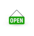 openning green signboard on door restaurant vector image