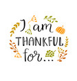 i am thankful for quote vector image