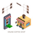 isometric online coffee shop online order and vector image vector image