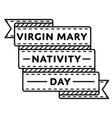 virgin mary nativity day greeting emblem vector image