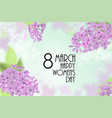 8 march card with branch of lilac vector image vector image