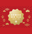 happy new year 2019 chinese new year banner vector image vector image