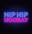 hip hooray neon text design template vector image
