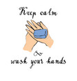 keep calm and wash your hands vector image