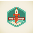 make it happen vector image vector image