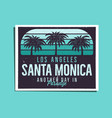 santa monica beach poster graphic for t-shirt vector image vector image