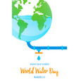 world water day earth concept for environment care vector image vector image
