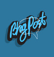 blog post artistic lettering type with a cartoon vector image vector image