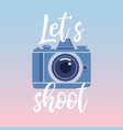 lets shootphotographer logo with lettering vector image vector image