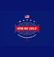 4th july independence day - greeting design vector image vector image