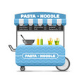 pasta and noodle street food cart colorful vector image
