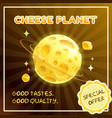 cheese planet banner food galaxy vector image