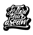 follow your dream sticker modern calligraphy vector image