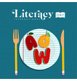literacy day concept of food letter for education vector image vector image