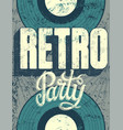typographic retro party grunge poster design vector image vector image