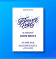 farewell party hand written lettering vector image vector image