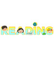 word template for reading with happy kids in vector image vector image
