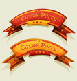comic circus party banners and ribbons vector image vector image