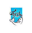 fish market or shop logo with lettering vector image