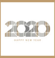 gold platinum checkered plaid 2020 happy new year vector image