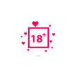 18 age warning stamp with hearts vector image vector image