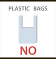 say no to plastic bag vector image vector image