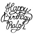 happy birthday ralph name lettering vector image vector image