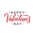 happy valentines day black and red lettering white vector image