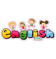 word design for english with happy kids vector image vector image