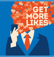 get more likes poster businessman holding vector image vector image