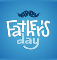 happy fathers day lettering on blue jeans vector image vector image