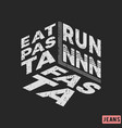 t-shirt print design eat pasta - run fasta vector image vector image
