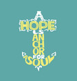 hand lettering a hope is anchor for the soul vector image vector image